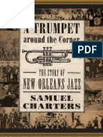 A Trumpet Around the Corner - The Story of New Orleans Jazz, By Samuel Charters.