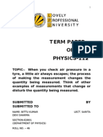 :-  When you check air pressure in a tyre, a little air always escapes; the process of making the measurement changes the quantity being measured. Think of other examples of measurements that change or disturb the quantity being measured.