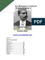 Coelho Neto - O Dinheiro, Bonança, e o Intruso