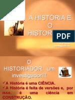 A HISTÓRIA E O HISTORIADOR
