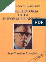 Kenneth Galbraith - Breve Historia de La Euforia Financiera