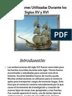 Embarcaciones utlizadas durante los Siglos XV y XVI.pptx