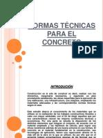 NORMAS TÉCNICAS PARA EL CONCRETO ....  DIAPOSITIVAS.pptx