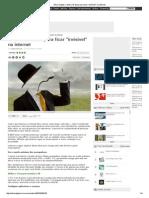 Olhar Digital_ Confira 10 Dicas Para Ficar _invisível_ Na Internet