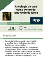 Franklin Ferreira - A Teologia Da Cruz