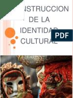Construccion de La Identidad Cultural
