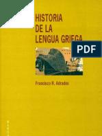 Adrados, Francisco R. Historia de la lengua griega.