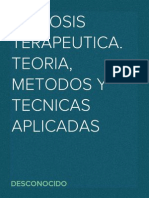 Hipnosis Terapeutica. Teoria, Metodos y Tecnicas Aplicadas.