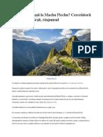 Ce Făceau Incaşii La Machu Picchu Cercetătorii Au Aflat, În Sfârşit, Răspunsul