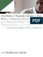 Conversa Sobre a Fe e a Ciencia - Frei Betto