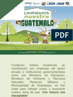 Presentación1 Limpiemos Nuestra Guatemala 2014
