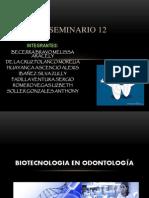 Seminariobiotecnologia en Odontología