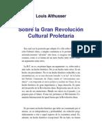 Louis Althusser - Sobre La Gran Revolución Cultural Proletaria
