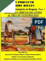 Un Proyecto Sobre Rieles- Historia Del Transporte en Uruguay- Tomo 1
