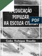 1.- A Educação Popular Na Escola Cidadã, Brandão c. - 27 Imp - Cap. 7
