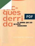 DERRIDA, Jacques, El Animal Que Luego Estoy Si(Gui)Endo