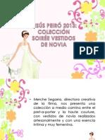 Jesús Peiró 2013 Coleccion Soiree Vestidos de Novia