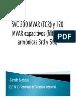 7.SVC 200 MVAR (TCR) y 120 MVAR Capacitivos (Filtro de Armónicas 3rd y 5th)