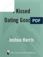 I Kissed Dating Goodbye - A New Attitude Toward Relationships and Romance