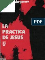 Echegaray, Hugo - La Practica de Jesus
