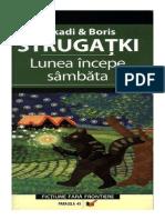 Arkadi Si Boris Strugatki - Lunea Incepe Sambata