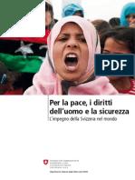 Per la pace, i diritti  dell'uomo e la sicurezza  L'impegno della Svizzera nel mondo