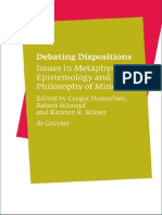Gregor Damschen. (2009). Debating Dispositions, Issues on Metaphysics, Epistemology and Philosophy of Mind