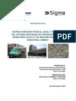 Estructuración Técnica, Legal y Financiera Del Sistema Integrado de Transporte Masivo (Sitm) Para Cúcuta y Su Área Metropolitana Binacional (Ambn)