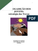A Drogadição dos Jovens - Estratégia das Trevas (psicografia Luiz Guilherme Marques - espíritos diversos).pdf