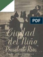 Ciudad Del Niño Presidente Juan Antonio Ríos. (1943)