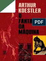 Arthur Koestler - O Fantasma Da Máquina