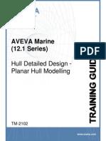 TM-2102 AVEVA Marine (12.1) Hull Detailed Design - Planar Hull Modelling Rev 4.1