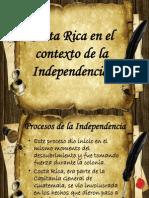 Costa Rica en El Contexto de La Independencia