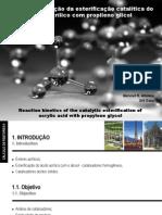 Cinética de Reação Da Esterificação Catalítica Do Ácido Acrílico Com Propilenoglicol - Michelle, Rodrigo e Tiago