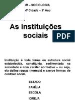 INSTITUIÇÕES SOCIAIS - 1º Ano.ppt