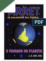 ARRET - O Passado do Planeta - J. A. Dal Col