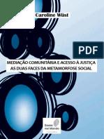 Mediação Comunitária e Acesso à Justiça as Duas Faces Da Metamorfose Social