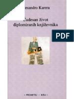 Alesandro Karera - Čudesan Život Diplomiranih Književnika