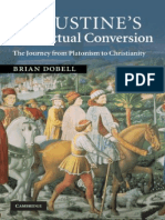 Brian Dobell Augustines Intellectual Conversion the Journey From Platonism to Christianity