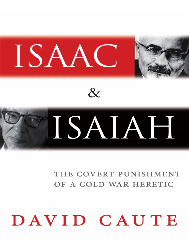 903031d496 David Caute Isaac and Isaiah the Covert Punishment of a Cold War Heretic  2013