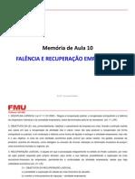 MEMORIA de AULA 10 - Falência e Recuperação Empresar Ial