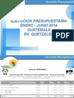 21 Ejecucion Junio 2014 (Gt) Quetzales