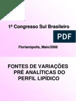 2 Variações Pré Analíticas Do Perfil Lipídico1º Congresso Sul Brasileiro Maio2008