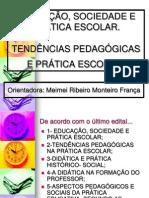 1 - Educação, Sociedade e Prática Escolar.ppt_ Tendências Pedagógicas - Atualizado 2010