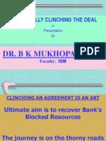 Clinching an Agreement is an Art