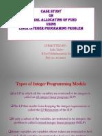 CASE STUDY ON OPTIMAL ALLOCATING OF FUNDUSINGLINER INTEGER PROGRAMING PROBLEM