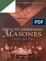 José Antonio Ferrer Benimeli - Jefes de Gobierno Masones - España 1868 - 1936.pdf