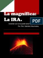 La Magnífica Ira.