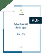 Federal Public Debt – Monthly Debt Report June, 2014
