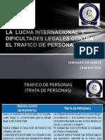 La Lucha Internacional y Dificultades Legales Contra El